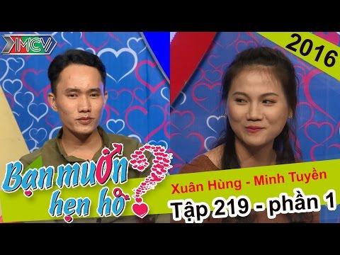 Bạn muốn hẹn hò tập 219 full cặp đôi thứ 1 Xuân Hùng và Minh Tuyền