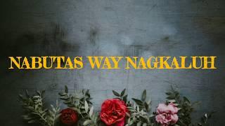 Nabutas Way Nagkaluh | By Abdillah | Tausug Song With Lyrics