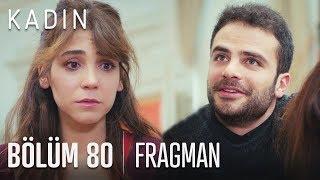 Kadın 80. Bölüm Fragmanı