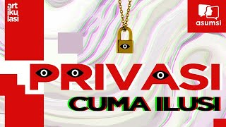 Artikulasi: Privasi Hanya Ilusi