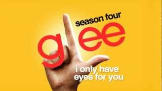 I Only Have Eyes For You - Glee Cast [High Quality Mp3 FULL STUDIO]