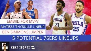 Philadelphia 76ers: Top Five Lineups For The Sixers In 2019 20 Feat. Joel Embiid & Ben Simmons