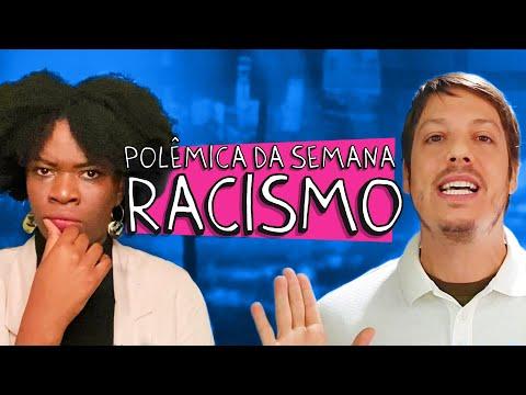 POLÊMICA DA SEMANA - RACISMO