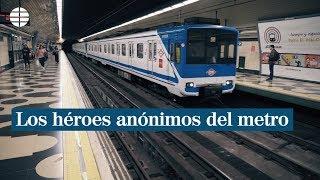Los héroes anónimos del Metro