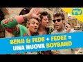 Download Video Benji & Fede con Fedez: «Facciamo una boyband insieme»