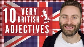 10 Very British Adjectives