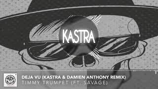 Timmy Trumpet Ft. Savage   Deja Vu (Kastra & Damien Anthony Remix)