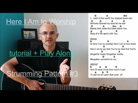 """LIGHT OF THE WORLD""(Here I Am To Worship) Tutorial + Play Along (Strumming Pattern #3) Henry Braun Mp3"