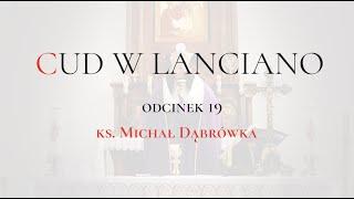 """TAJEMNICA EUCHARYSTII: odc.19 """"Cud w Lanciano"""""""