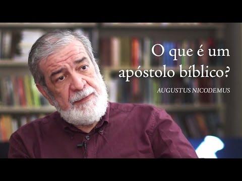 O que é um apóstolo bíblico? - Augustus Nicodemus