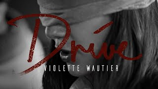 Violette Wautier - Drive