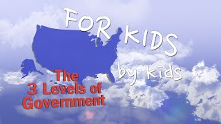 Kids Explain the 3 Levels of Government