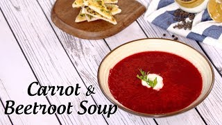 Carrot-Beetroot Soup And Garlic Bread Recipe By Ripu Daman Handa