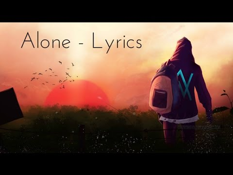 Alan Walker : Alone - Lyrics & Lyric Video