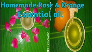 Homemade Essential Oil (Rose & Orange)/Easy Way To Make Essential Oil At Home
