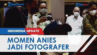 Saat Anies Baswedan Jadi Fotografer Dadakan, Bantu Ibu-ibu Ingin Foto dengan Presiden Jokowi