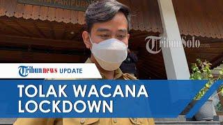 Gibran Rakabuming Tolak Wacana Lockdown Seluruh Jawa karena Mutasi Virus: Solo Sebenarnya Aman