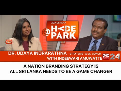 Sri Lanka urgently needs a nation branding strategy that will help the island nation be a game-changer - Dr. Udaya Indrarathna