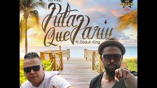DJ PKA feat DADUH KING - PUTA QUE PARIU