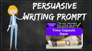 How to Write a Persuasive Essay Preview - Time Capsule Item