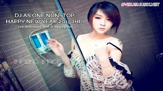 DJ AS ONE MIX NONSTOP HAPPY NEW YEAR 2015 BEST (HD)