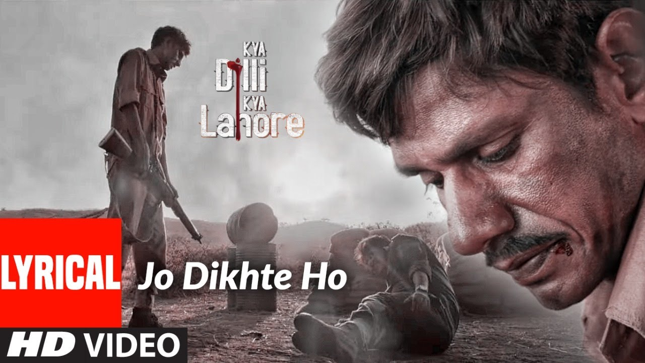 Jo Dikhte Ho - Kya Dilli Kya Lahore Full Song Lyrics