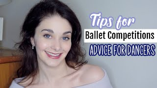 Tips for Ballet Competitions | Advice for Dancers | Kathryn Morgan