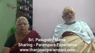 Sri. Pasupathi Mama & Family  - Sharing their Parampara Experience
