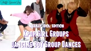 Kpop Girl Groups Dancing Boy Group Dances || WEEKLY IDOL EDITION
