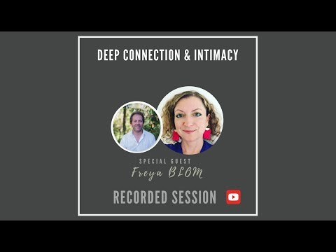 Interview on Deep Connection and Intimacy<br />Freya Blom on Deep Connection and Intimacy