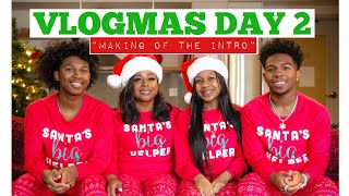 HOW WE MADE OUR INTRO *VLOGMAS DAY 2*