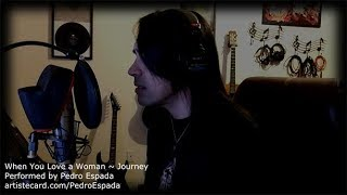 When You Love A Woman - Journey (Performed By Pedro Espada)