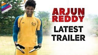 Arjun Reddy Movie Latest Trailer