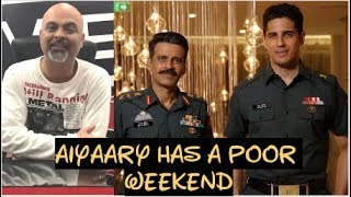 Aiyaary Weekend Box Office | Sidharth Malhotra | Manoj Bajpayee |
