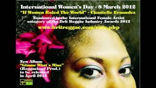 "Chantelle Ernandez - ""If Women Ruled The World"" (Reggaeland Prod. 2012)"