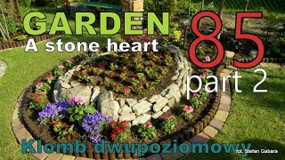 🌻GARDEN (85) - A Two-level Flower-bed - A Stone Heart. Kamienne Serce