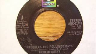 "Ferlin Husky ""Freckles And Polliwog Days"""