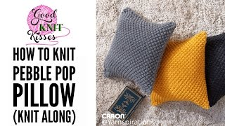 Knit Along | Pebble Pop Knit Pillow from Yarnspirations