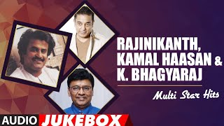 Rajinikanth, Kamal Haasan & K. Bhagyaraj Multi Star Tamil Hits Audio Songs Jukebox | Tamil Old Hits