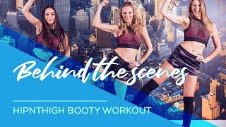 HipnThigh - Behind the scenes - Booty - Hips - Legs Workout