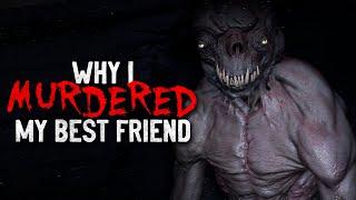 """Why I M*rdered my Best Friend"" Creepypasta"