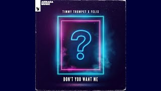 Timmy Trumpet & Felix - Don't You Want Me (Extended Mix)