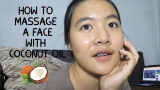 How to massage a face with coconut oil by Thipnayte น้ำมันมะพร้าวสกัดเย็นทิพเนตร