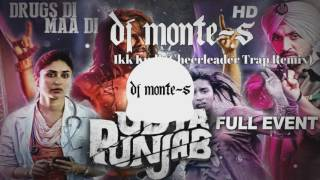 Ikk Kudi (DJ Monte-S Cheerleader Trap Remix) Udta Punjab   Alia Bhatt Diljit Dosanjh   Amit Trivedi