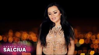 Carmen de la Salciua - De ce traim o iubire interzisa [oficial video] 2018