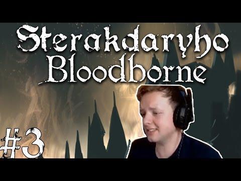 Sterakdaryho Bloodborne #3