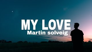Martin Solveig    My Love (Lyrics)