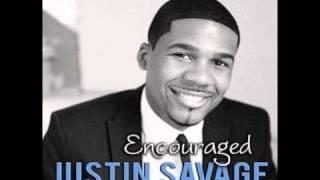 Justin Savage   Encouraged