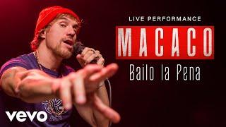 Macaco - Bailo La Pena - Live Performance | Vevo