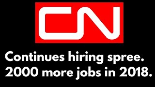 CN Rail Continues Hiring Spree. 2000 More Jobs In 2018.